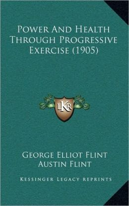 Power And Health Through Progressive Exercise (1905)
