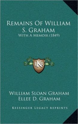 Remains Of William S. Graham