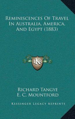 Reminiscences Of Travel In Australia, America, And Egypt (1883)