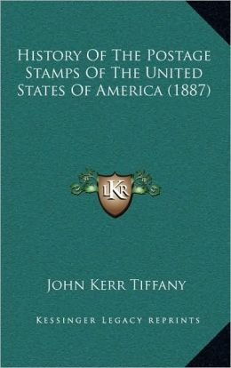 History Of The Postage Stamps Of The United States Of America (1887)
