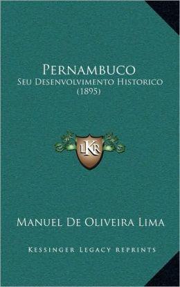 Pernambuco: Seu Desenvolvimento Historico (1895)