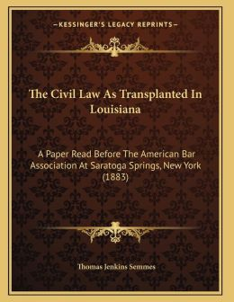The Civil Law As Transplanted In Louisiana