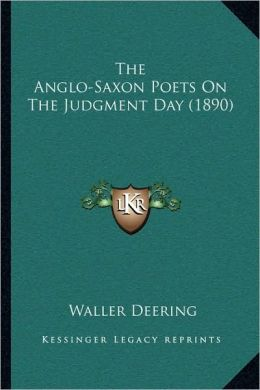 The Anglo-Saxon Poets On The Judgment Day (1890)