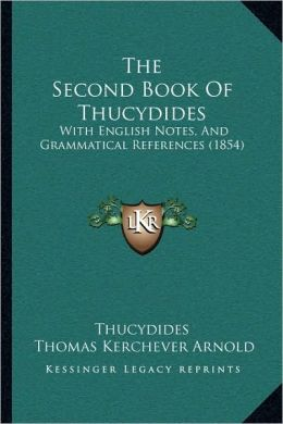 The Second Book Of Thucydides: With English Notes, And Grammatical References (1854)