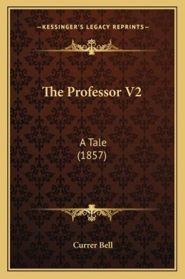The Professor V2: A Tale (1857)