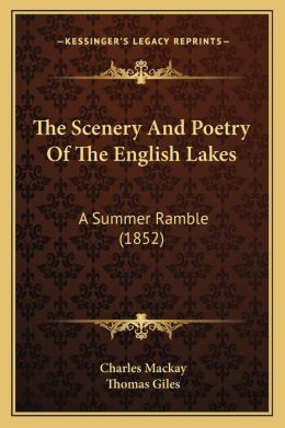 The Scenery And Poetry Of The English Lakes: A Summer Ramble (1852)