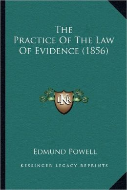 The Practice Of The Law Of Evidence (1856)