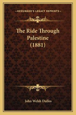 The Ride Through Palestine (1881)