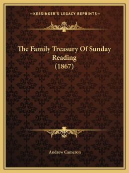 The Family Treasury Of Sunday Reading (1867)