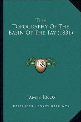 The Topography Of The Basin Of The Tay (1831)