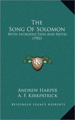 The Song Of Solomon: With Introduction And Notes (1902)