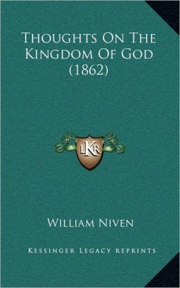 Thoughts On The Kingdom Of God (1862)