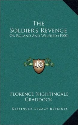 The Soldier's Revenge: Or Roland And Wilfred (1900)