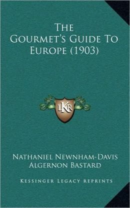 The Gourmet's Guide To Europe (1903)