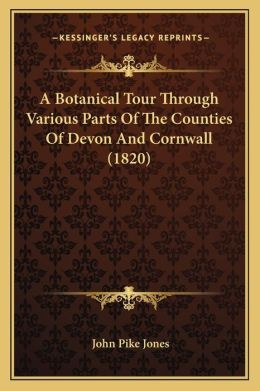 A Botanical Tour Through Various Parts of the Counties of Devon and Cornwall (1820)