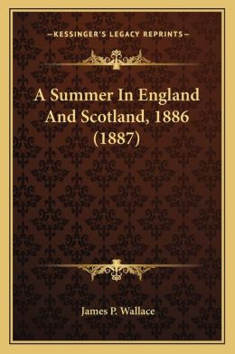 A Summer In England And Scotland, 1886 (1887)