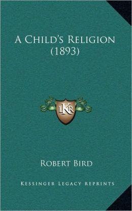 A Child's Religion (1893)