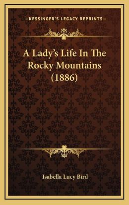 A Lady's Life In The Rocky Mountains (1886)