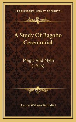 A Study Of Bagobo Ceremonial: Magic And Myth (1916)