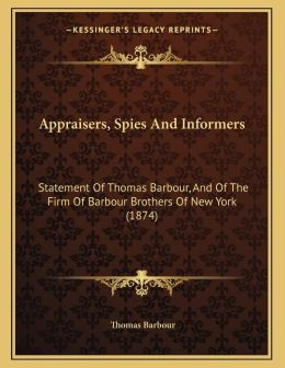 Appraisers, Spies And Informers