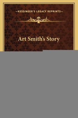 Art Smith's Story: The Autobiography Of The Boy Aviator Which Appeared As A Serial In The Bulletin (1915)