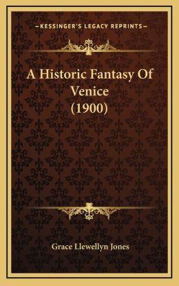 A Historic Fantasy Of Venice (1900)