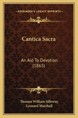 Cantica Sacra: An Aid To Devotion (1865)
