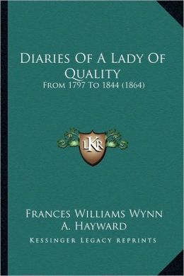 Diaries Of A Lady Of Quality: From 1797 To 1844 (1864)