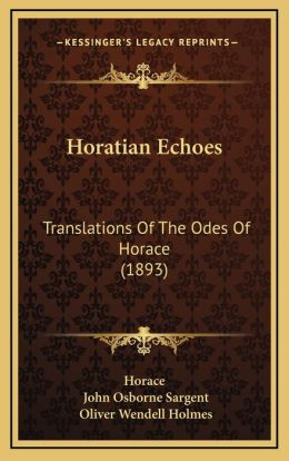 Horatian Echoes: Translations of the Odes of Horace (1893)