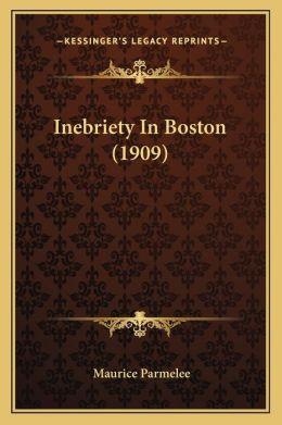 Inebriety In Boston (1909)