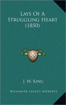 Lays Of A Struggling Heart (1850)