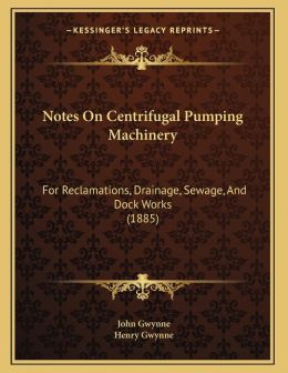 Notes On Centrifugal Pumping Machinery