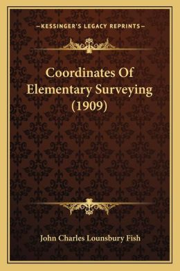 Coordinates Of Elementary Surveying (1909)