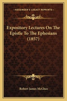 Expository Lectures On The Epistle To The Ephesians (1857)