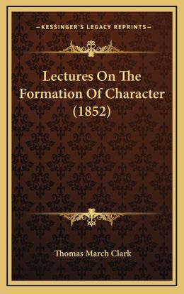 Lectures On The Formation Of Character (1852)