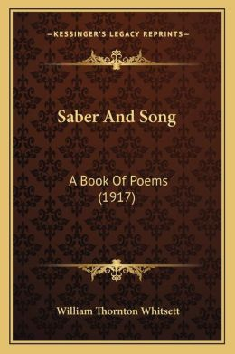 Saber And Song: A Book Of Poems (1917)