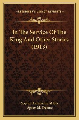 In The Service Of The King And Other Stories (1913)