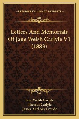Letters And Memorials Of Jane Welsh Carlyle V1 (1883)