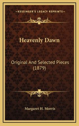Heavenly Dawn: Original And Selected Pieces (1879)