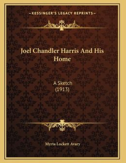 Joel Chandler Harris And His Home