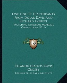One Line Of Descendants From Dolar Davis And Richard Everett