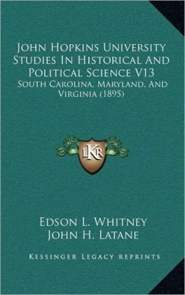 John Hopkins University Studies In Historical And Political Science V13: South Carolina, Maryland, And Virginia (1895)