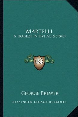 Martelli: A Tragedy In Five Acts (1843)