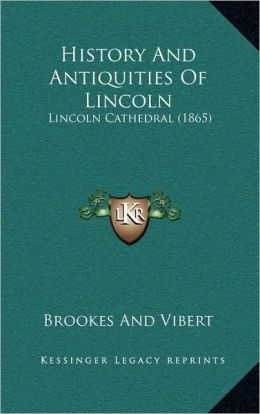 History And Antiquities Of Lincoln: Lincoln Cathedral (1865)