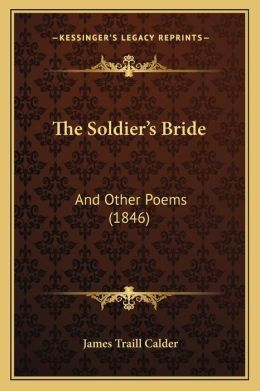 The Soldier's Bride: And Other Poems (1846)