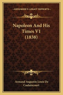 Napoleon And His Times V1 (1838)