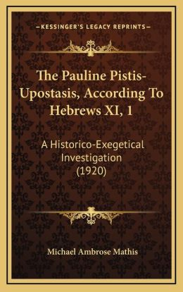 The Pauline Pistis-Upostasis, According To Hebrews Xi, 1