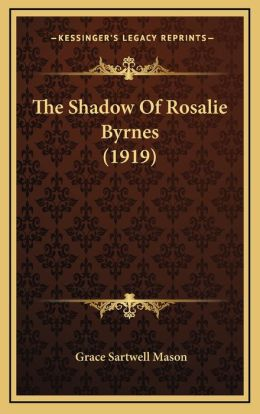 The Shadow Of Rosalie Byrnes (1919)