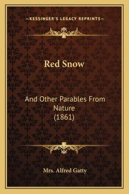 Red Snow: And Other Parables From Nature (1861)