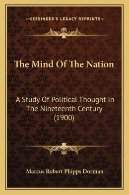 The Mind Of The Nation: A Study Of Political Thought In The Nineteenth Century (1900)